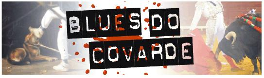 http://op3cyg.blu.livefilestore.com/y1pXXCjf6OJkaSREK9P96OO9hU39dRXurqDOJEQLH1jYawS-kpAYlhI25PaDfP2-oZPENWStJhlOKCPwRD-AbUMi2H7PqbZya8U/Blues%20do%20Covarde%20banner.JPG?psid=1